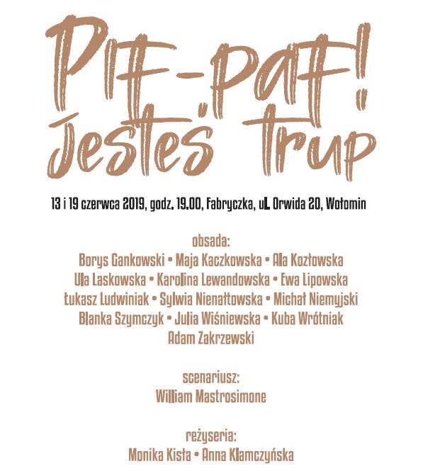 Plakat spektaklu Pif Paf - Wołomin, czerwiec 2019