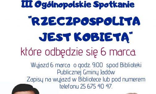RZECZPOSPOLITA JEST KOBIETĄ – III ogólnopolskie spotkanie