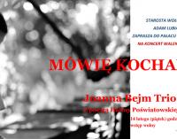 """Zaproszenie na koncert walentynkowy pt. """"Mówię kocham"""" – Joanna Bejm TRIO (Z poezją Haliny Poświatowskiej)"""